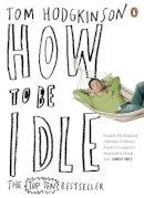 Hodgkinson, Tom - How to Be Idle - 9780141015064 - V9780141015064