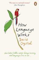 David Crystal - How Language Works - 9780141015521 - V9780141015521