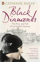 Bailey, Catherine - Black Diamonds: The Rise and Fall of an English Dynasty - 9780141019239 - V9780141019239