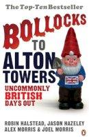Hazeley, Jason - Bollocks to Alton Towers - 9780141021201 - V9780141021201