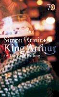 Armitage, Simon - King Arthur in the East Riding (Pocket Penguins) - 9780141022550 - KOC0024174