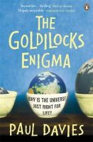 Paul Davies - The Goldilocks Enigma: Why Is the Universe Just Right for Life? - 9780141023267 - V9780141023267
