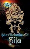 Narayan, R K - The Abduction of Sita (Penguin Epics) - 9780141026848 - 9780141026848