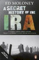 Moloney, Ed - A Secret History of the IRA - 9780141028767 - V9780141028767