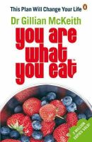 McKeith, Gillian - You Are What You Eat - The Plan That Will Change Your Life - 9780141029757 - KTG0007847