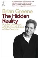 Brian Greene - The Hidden Reality: Parallel Universes and the Deep Laws of the Cosmos [Paperback] - 9780141029818 - V9780141029818