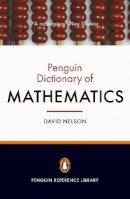 Nelson, David - The Penguin Dictionary of Mathematics - 9780141030234 - V9780141030234