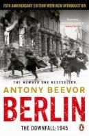 Beevor, Antony - Berlin : The Downfall 1945 - 9780141032399 - V9780141032399