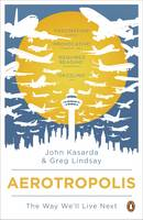 Kasarda, John; Lindsay, Greg - Aerotropolis - 9780141035222 - V9780141035222