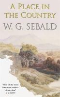 Sebald, W. G. - A Place in the Country - 9780141037011 - V9780141037011
