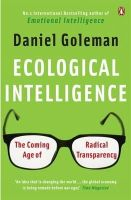 Goleman, Daniel - [Ecological Intelligence: The Hidden Impacts of What We Buy][Goleman, Daniel P.][Paperback] - 9780141039091 - V9780141039091