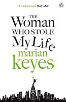Keyes, Marian - The Woman Who Stole My Life - 9780141043104 - KRA0006081