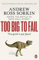 Sorkin, Andrew Ross - Too Big to Fail: The Inside Story of How Wall Street and Washington Fought to Save the FinancialSystem--and Themselves - 9780141043166 - V9780141043166