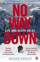 Bowley, Graham - No Way Down: Life and Death on K2. Graham Bowley - 9780141044064 - KSS0003088