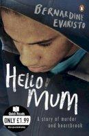 Bernardine Evaristo - Hello Mum (Quick Reads) - 9780141044385 - KLN0014736