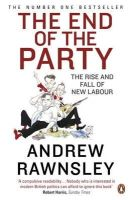 Rawnsley, Andrew Rawnsley - The End of the Party. Andrew Rawnsley - 9780141046143 - V9780141046143