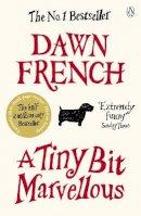 French, Dawn - A Tiny Bit Marvellous - 9780141046341 - KRF0007446
