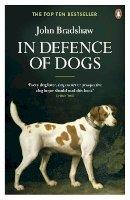 John Bradshaw - In Defence of Dogs - 9780141046495 - V9780141046495
