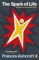 Ashcroft, Frances - The Spark of Life - 9780141046532 - V9780141046532