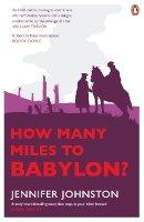 Johnston, Jennifer - How Many Miles to Babylon? - 9780141046969 - 9780141046969