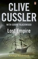 Cussler, Clive, Blackwood, Grant - Lost Empire (Fargo Adventure 2) - 9780141047003 - V9780141047003