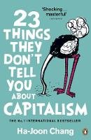 Chang, Ha-Joon - 23 Things They Don't Tell You About Capitalism - 9780141047973 - 9780141047973
