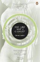 Lanier, Jaron - You are Not a Gadget - 9780141049113 - V9780141049113