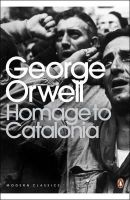 GEORGE ORWELL - Homage to Catalonia (Penguin Modern Classics) - 9780141183053 - 9780141183053