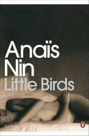 Nin, Anais - Little Birds (Penguin Modern Classics) - 9780141183404 - V9780141183404