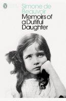 de Beauvoir, Simone - Memoirs of a Dutiful Daughter - 9780141185330 - 9780141185330