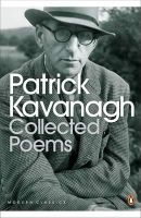 Kavanagh, Patrick - Collected Poems (Penguin Modern Classics) - 9780141186931 - 9780141186931