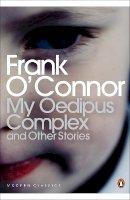 O'Connor, Frank - My Oedipus Complex (Penguin Classics) - 9780141187877 - 9780141187877