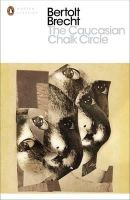 Brecht, Bertolt - The Caucasian Chalk Circle - 9780141189161 - V9780141189161