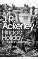 Ackerley, J. R. - Hindoo Holiday - 9780141189253 - V9780141189253