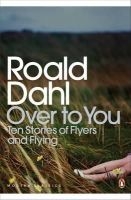 Roald Dahl - Over to You: Ten Stories of Flyers and Flying (Penguin Modern Classics) - 9780141189659 - V9780141189659