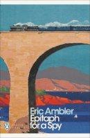 Ambler, Eric - Epitaph for a Spy - 9780141190310 - V9780141190310