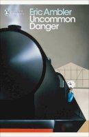Ambler, Eric - Uncommon Danger - 9780141190341 - V9780141190341