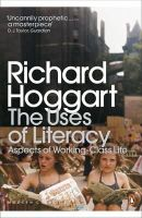 Hoggart, Richard - The Uses of Literacy - 9780141191584 - V9780141191584