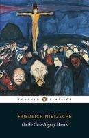 Nietzsche, Friedrich Wilhelm - On the Genealogy of Morals - 9780141195377 - V9780141195377