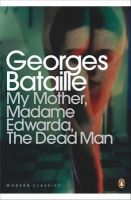 Bataille, Georges - My Mother, Madame Edwarda, The Dead Man - 9780141195551 - V9780141195551