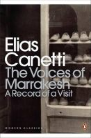 Canetti, Elias - The Voices of Marrakesh: A Record of a Visit - 9780141195629 - V9780141195629