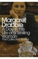 Drabble, Margaret - A Day in the Life of a Smiling Woman: Complete Short Stories - 9780141196435 - V9780141196435