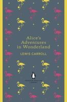 Carroll, Lewis - Alice's Adventures in Wonderland and Through the Looking Gla (Penguin English Library) - 9780141199689 - V9780141199689
