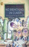 Rosen, Michael - No Breathing in Class - 9780141300221 - KRA0010978