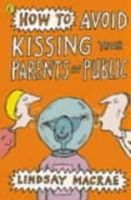 MacRae, Lindsay - How to Avoid Kissing Your Parents in Public (Puffin Poetry) - 9780141305516 - KEX0263922