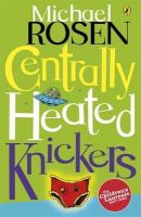 Michael Rosen - Centrally Heated Knickers - 9780141306711 - V9780141306711