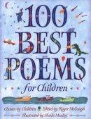 Roger (ed) Mcgough - 100 BEST POEMS FOR CHILDREN - 9780141310589 - V9780141310589