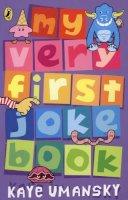 Umansky, Kaye - My Very First Joke Book - 9780141317144 - KSS0000305