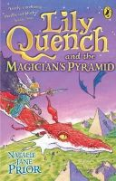 Prior, Natalie Jane - Lily Quench and the Magicians' Pyramid - 9780141318646 - KTK0092183