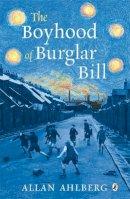 Ahlberg, Allan - The Boyhood of Burglar Bill - 9780141321424 - V9780141321424